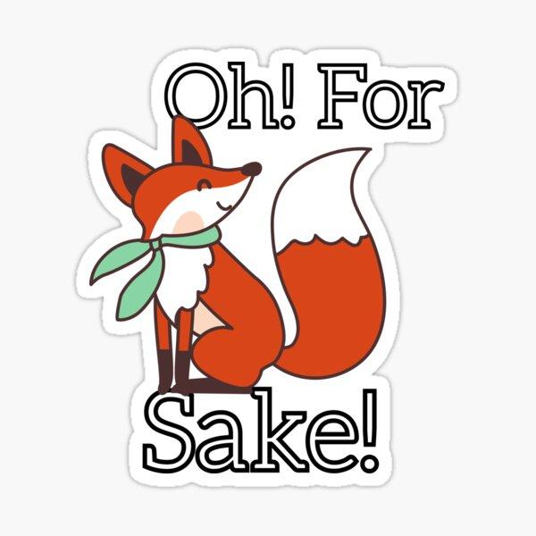 Oh! For Fox Sake! Word Pun Sticker