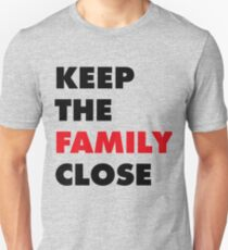 Keep The Family Close Slim Fit T-Shirt