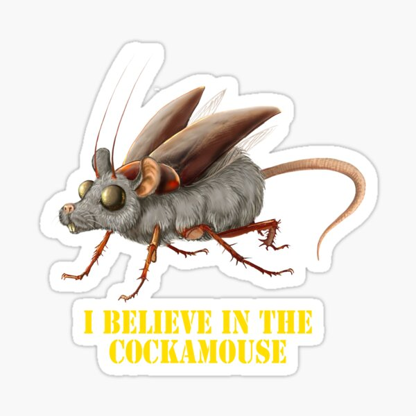 I believe in the cockamouse Sticker