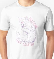 Self-care isn't selfish Unisex T-Shirt