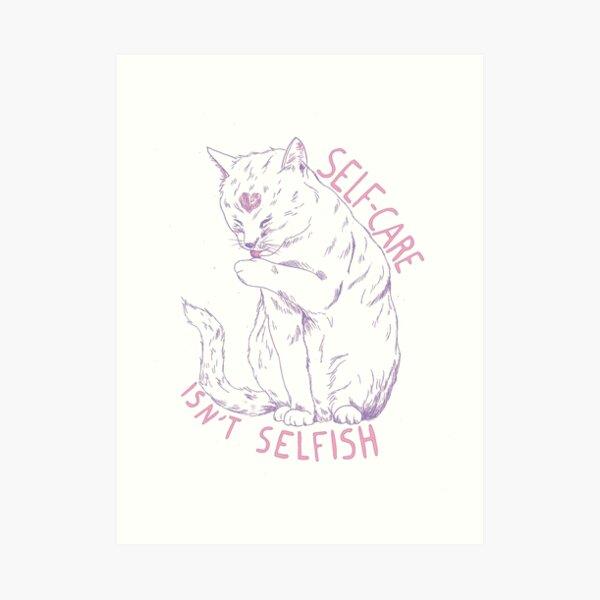 Self-care isn't selfish Art Print