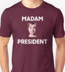 Madam President Hillary Clinton T-Shirt
