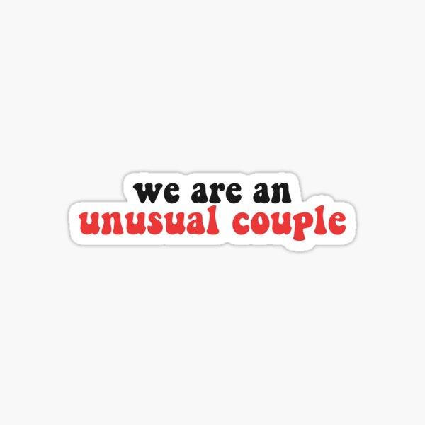 We Are an Unusual Couple Text Sticker