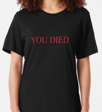 You Died Slim Fit T-Shirt