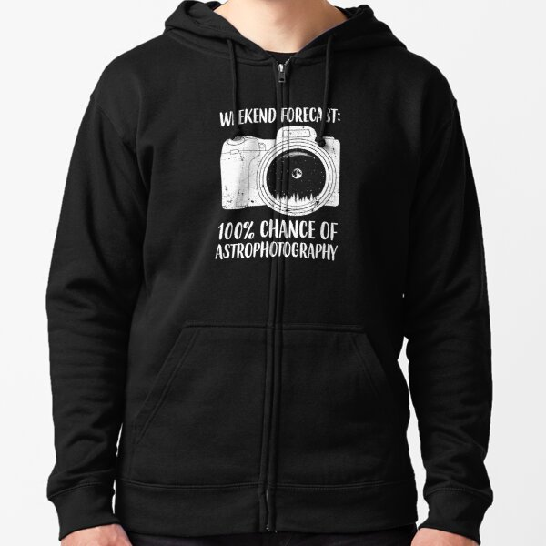 Photographer Weekend Forecast Astrophotography graphic Zipped Hoodie
