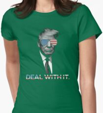 Trump- Deal with it Womens Fitted T-Shirt
