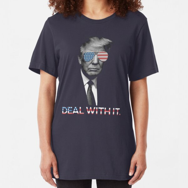 Trump- Deal with it Slim Fit T-Shirt