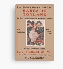 Artist Posters Babes in toyland by Glen MacDonough and Anna Alice Chapin 0425 Canvas Print