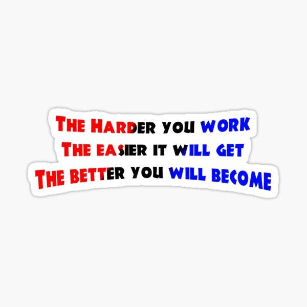 Hard Work Better Become 2 Sticker