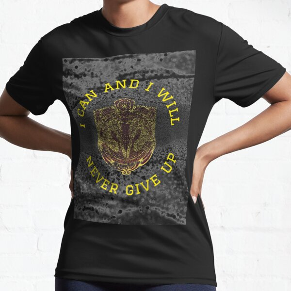 """""""Positive motivation""""I Can And I Will ,Never Give Up Active T-Shirt"""