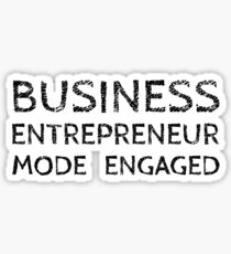 Business Entrepreneur Mode Engaged (on White) Sticker