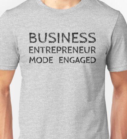 Business Entrepreneur Mode Engaged (on White) T-Shirt