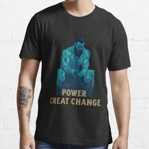 """Positive motivation ""Power Create Change, Man Exercise hard Essential T-Shirt"