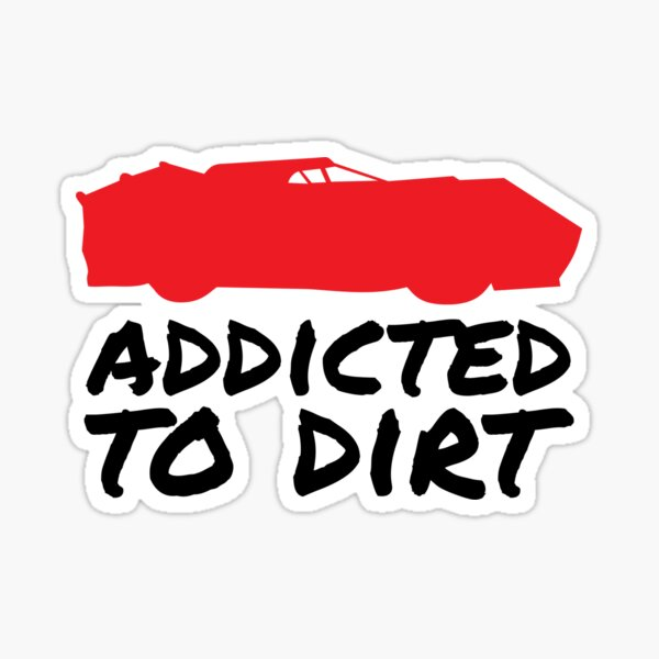 Addicted To Dirt Late Model Sticker