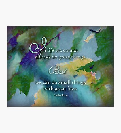 Do Great Things - Wisdom Saying Photographic Print