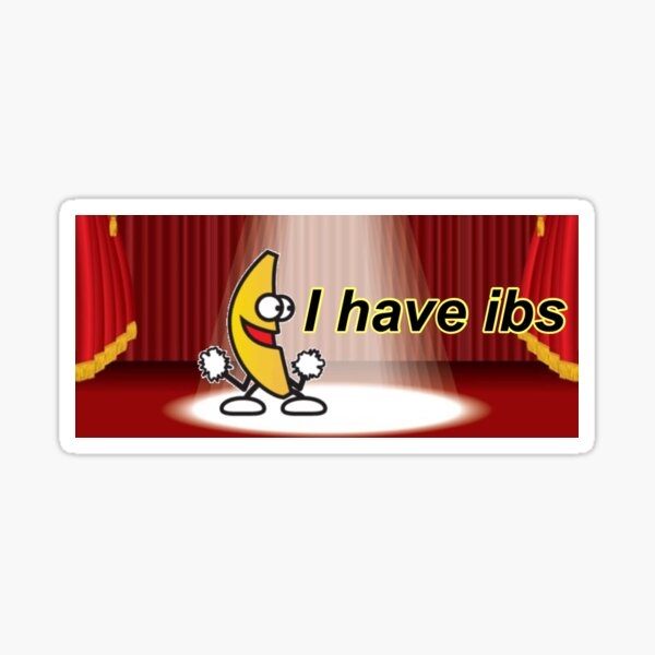 I Have IBS Bumper Sticker Sticker