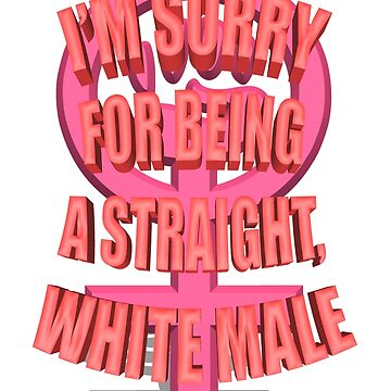 Anti-Feminism Apparel - White Male Priveledge by arsenzocht