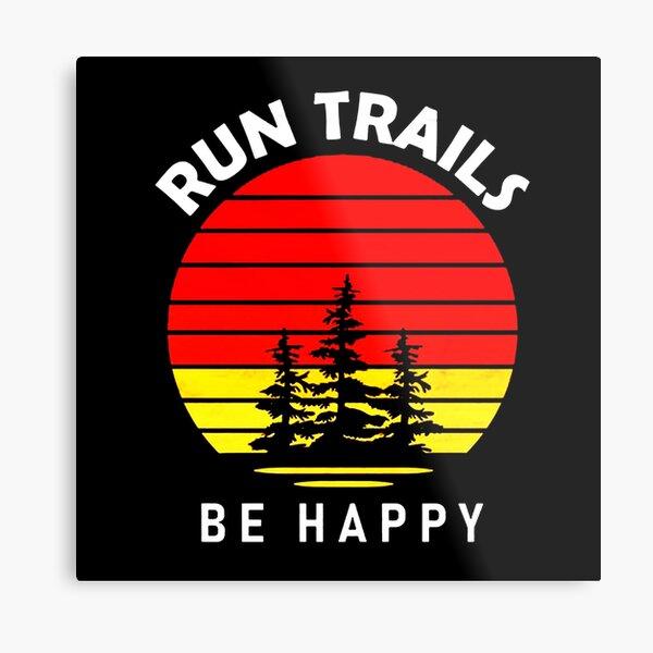 Trail Running be happy Metal Print