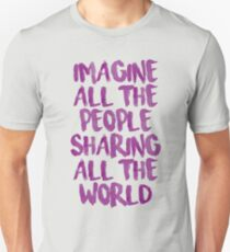 Imagine all the people sharing all the world T-Shirt