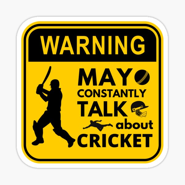 May constantly talk about cricket WARNING  Sticker
