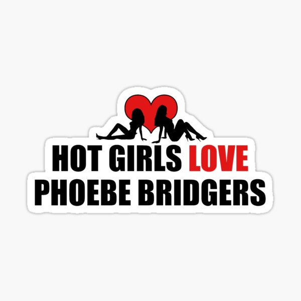 Hot Girls Love Phoebe Bridgers Sticker