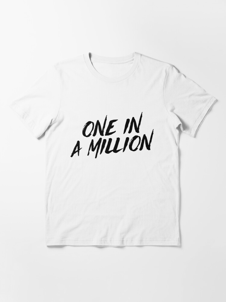 Alternate view of One in a million Essential T-Shirt