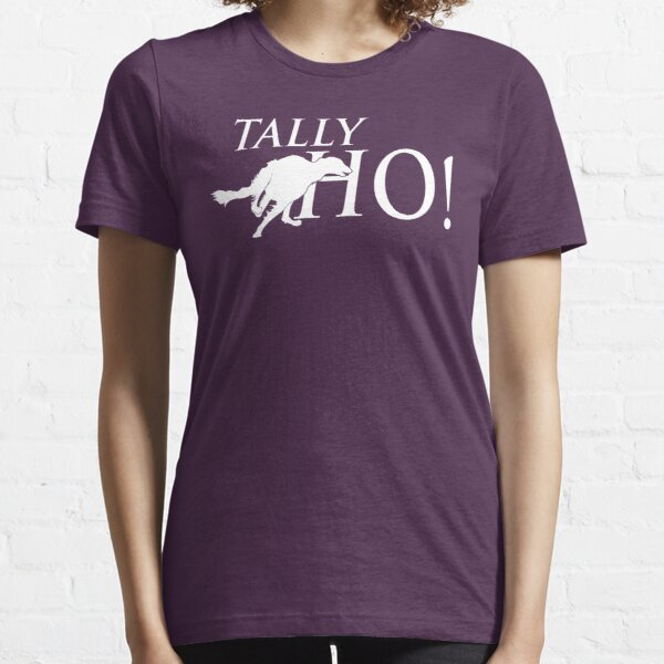 Tally Ho! Essential T-Shirt