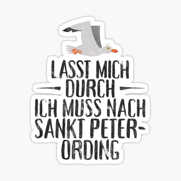 Lasst mich durch ich muss nach Sankt Peter Ording Sticker