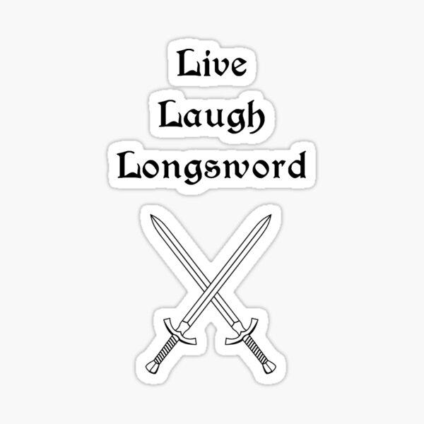 Live Laugh Longsword Sticker
