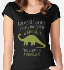 Be a Dinosaur! Women's Fitted Scoop T-Shirt