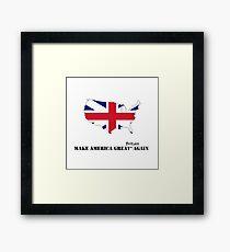 Make America Great Britain Again Framed Print