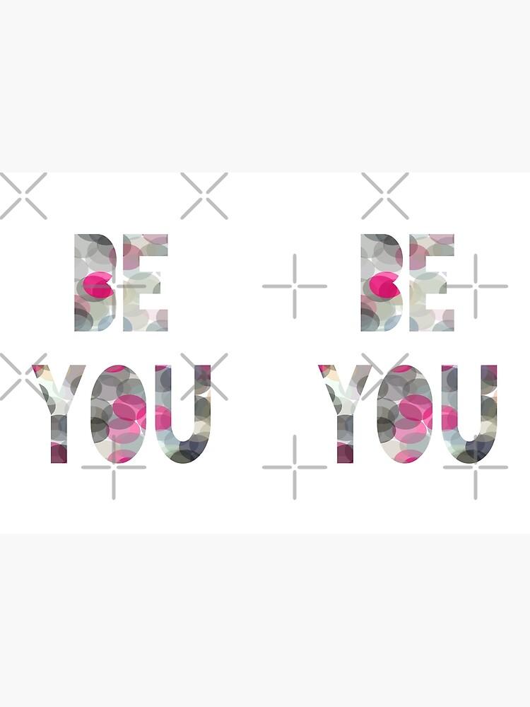 Be You by beththompsonart