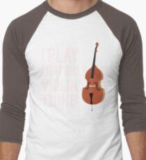 I Play That Big Violin Thing Men's Baseball ¾ T-Shirt
