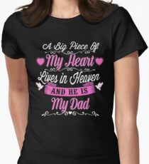 A BIG PIECE OF MY HEART LIVES IN HEAVEN AND HE IS MY DAD T-Shirt