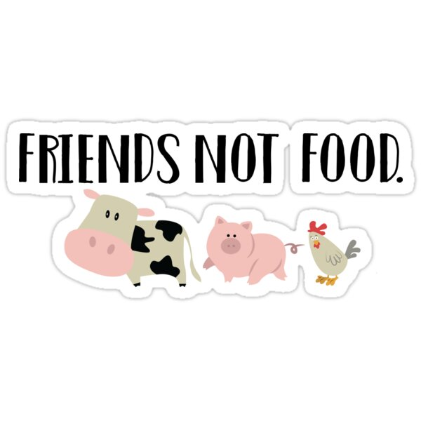 Quot Friends Not Food Animals Quot Stickers By Sparksgraphics