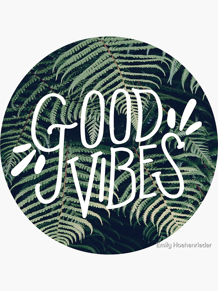 Good Vibes by ehoehenr