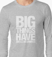 Big Things Have Small Beginnings (White Text) T-Shirt