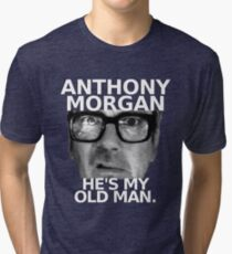 Anthony Morgan - He's My Old Man Tri-blend T-Shirt