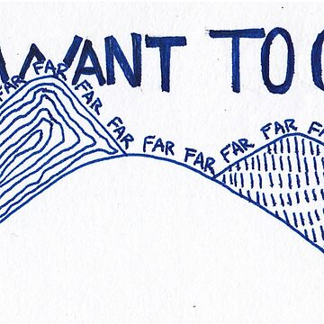 I want to go over the hills and far, far, far, far away by tqosaw