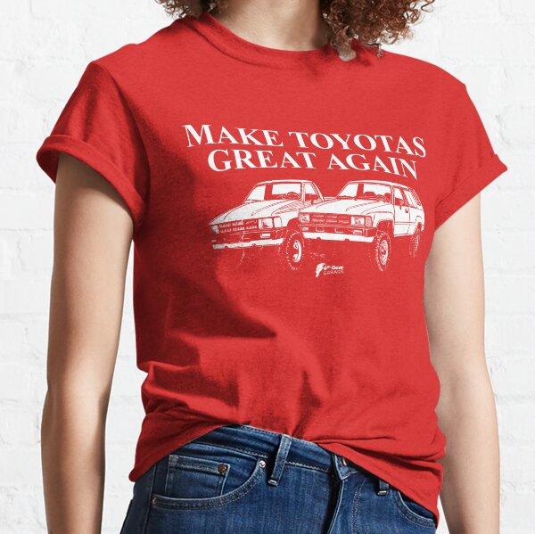 Make Toyotas Great Again - Truck & 4Runner Classic T-Shirt