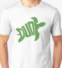 Dude (Green) T-Shirt