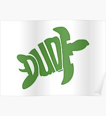 Dude (Green) Poster