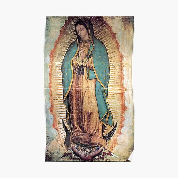 Original Picture of Our Lady of Guadalupe Poster