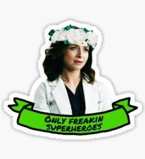 Only Freakin Superheros Sticker