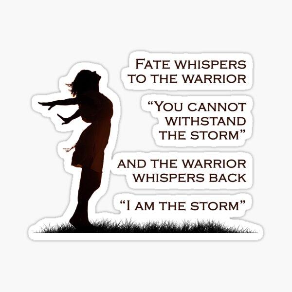 I am the Storm - Woman Sticker