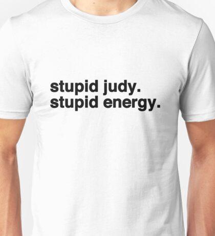 Stupid Judy Stupid Energy Unisex T-Shirt