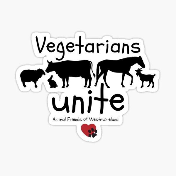 Vegetarians unite BLACK   funny vegetarian tshirt   Plant Based   Animals   Farm Animals   Benefits AFW Farm Sanctuary Sticker