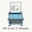 Haz lo que te apasiona by Andres Colmenares