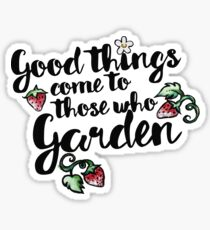 Good things come to those who garden Sticker