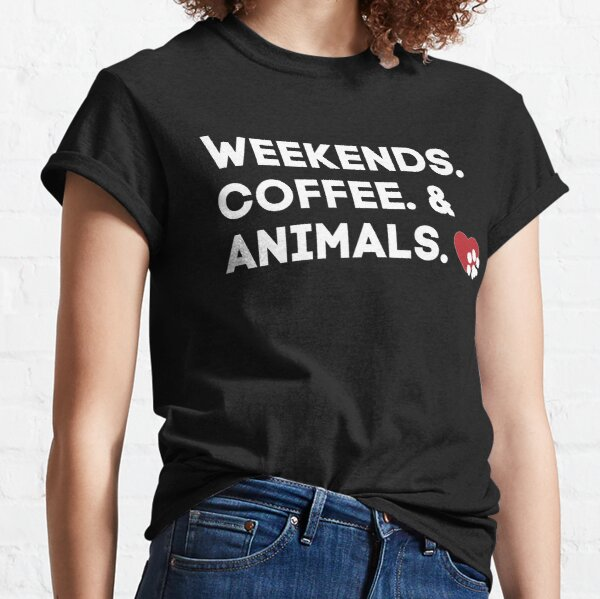Weekend. Coffee. & Animals   White and red design   Animal Friends of Westmoreland Classic T-Shirt